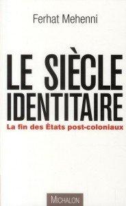 Le siècle identitaire de Ferhat Mehenni siecle-identitaire1-184x300